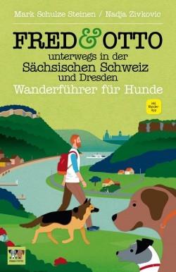 Fred & Otto Wanderführer Sächsische Schweiz und Dresden